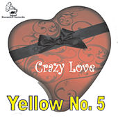 Crazy Love by Yellow No. 5