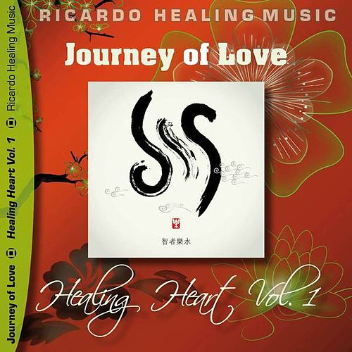 Journey of Love - Healing Heart, Vol.1 by Ricardo M.