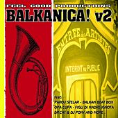 Feel Good Productions Present: Balkanica, Vol. 2 von Various Artists