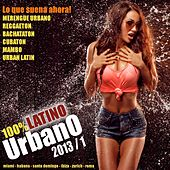 100% Latino Urbano 2013, Vol. 1 (Merengue Urbano, Reggaeton, Dembow, Bachataton, Bachata, Cubaton, Mambo, Salsa, Urban Latin) by Various Artists