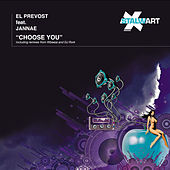 Choose You (Incl. Wbeeza, Carl Michael and DJ Rork Remixes) by El Prevost