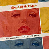 Sweet & Fine by Sir Oliver Mally