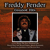 Greatest Hits by Freddy Fender