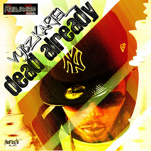 Dead Already - Single by VYBZ Kartel