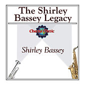 The Shirley Bassey Legacy by Shirley Bassey