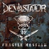Fragile Messiah by Devastator