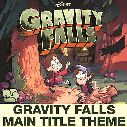 Gravity Falls Main Title Theme (from 'Gravity Falls') by Brad Breeck