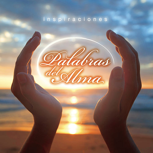 Inspiraciones... Palabras Del Alma by Various Artists