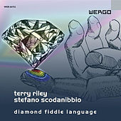 Terry Riley / Stefano Scodanibbio: Diamond Fiddle Language by Terry Riley