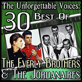 The Unforgettable Voices: 30 Best Of The Everly Brothers & The Jordanaires by Various Artists