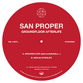 Groundfloor Afterlife EP by San Proper