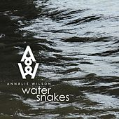 Water Snakes (EP) by Annalie Wilson