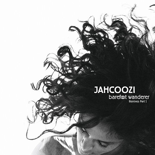 Barefoot Wanderer Remixes Part 1 by Jahcoozi