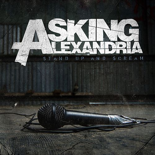 Stand Up And Scream by Asking Alexandria