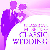 Classical Music For A Classic Wedding von Various Artists