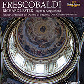 Girolamo Frescobaldi Vol. 5 by Richard Lester