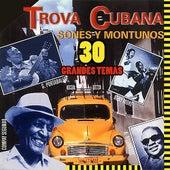Trova Cubana - Sones y Montunos by Various Artists