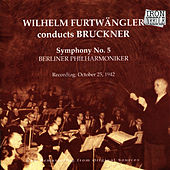 Furtwängler Conducts Bruckner: Symphony No. 5 by Berliner Philharmoniker