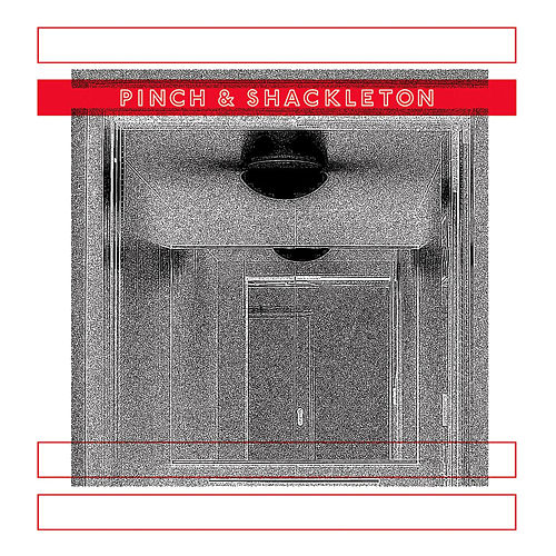 Pinch & Shackleton by Pinch