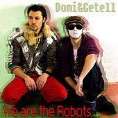 We Are The Robots by Domi&Getell