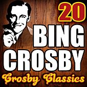 20 Crosby Classics by Bing Crosby