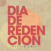 Dia De Redencion by Martin Smith
