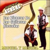 Los Pioneros De Las Guitarras Sierrenas by Miguel Y Miguel