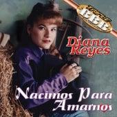Nacimos Para Amarnos by Diana Reyes