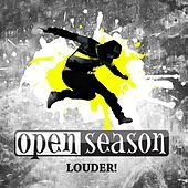 Louder! by Open Season