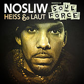 Heiss und laut (remixed by SoulForce) by Nosliw