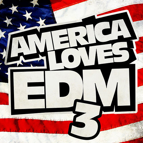 America Loves EDM (Part 3) by Various Artists