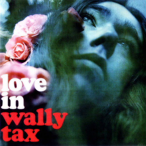 Love in (Remastered) by Wally Tax