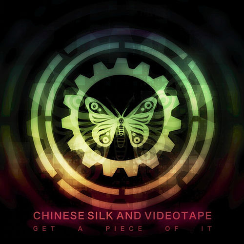 Get A Piece Of It von Chinese Silk and Videotape