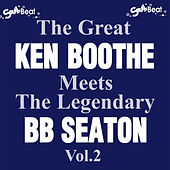 The Great Ken Boothe Meets The Legendary BB Seaton Vol.2 by Various Artists
