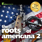7days presents: The Roots of Americana - Big Stars of Folk Music (2) by Various Artists