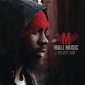 Ready Aim by Mali Music