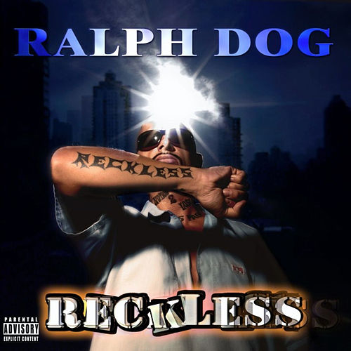 Reckless by Ralph Dog