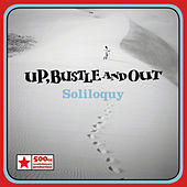 Soliloquy by Up, Bustle and Out