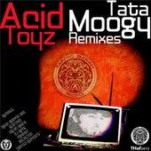 Tata Moogy (Remixes) by Acidtoyz