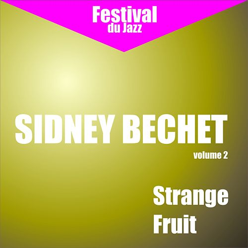 Strange Fruit (Sidney Bechet - Vol. 2) by Sidney Bechet
