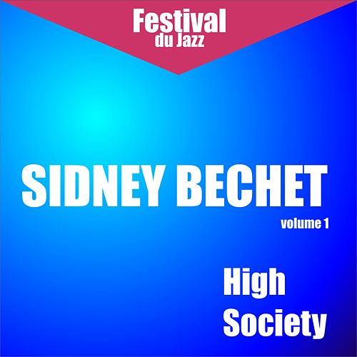 High Society (Sidney Bechet - Vol. 1)) by Sidney Bechet