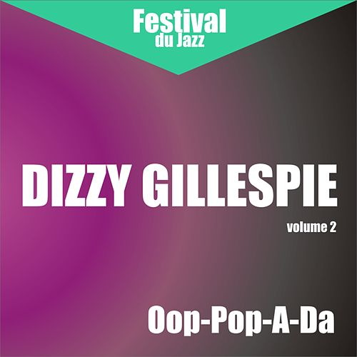 Oop-Pop-A-Da (Dizzy Gillespie - Vol. 2) by Dizzy Gillespie