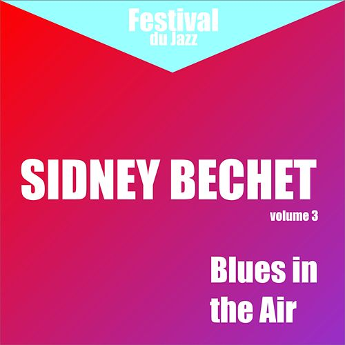 Blues In The Air (Sidney Bechet - Vol. 3) by Sidney Bechet