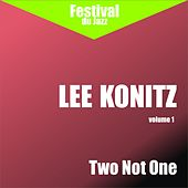 Two Not One (Lee Konitz - Vol. 1) by Various Artists