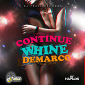 Continue Whine - Single by Demarco