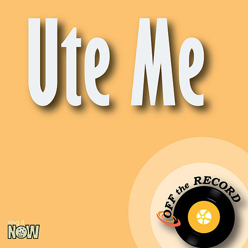 Ute Me - Single by Off the Record