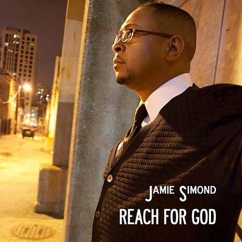Reach for God by Jamie Simond