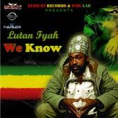 We Know - Single by Lutan Fyah