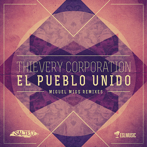 El Pueblo Unido (Miguel Migs Remixes) by Thievery Corporation