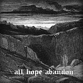 All Hope Abandon by Devourer